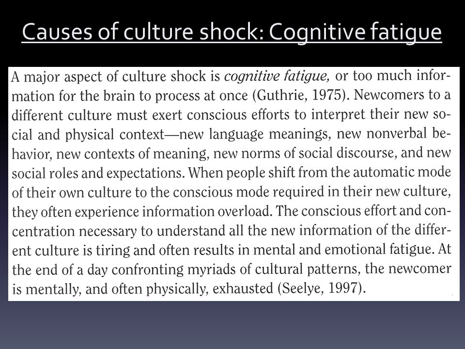 Causes of culture shock: Cognitive fatigue