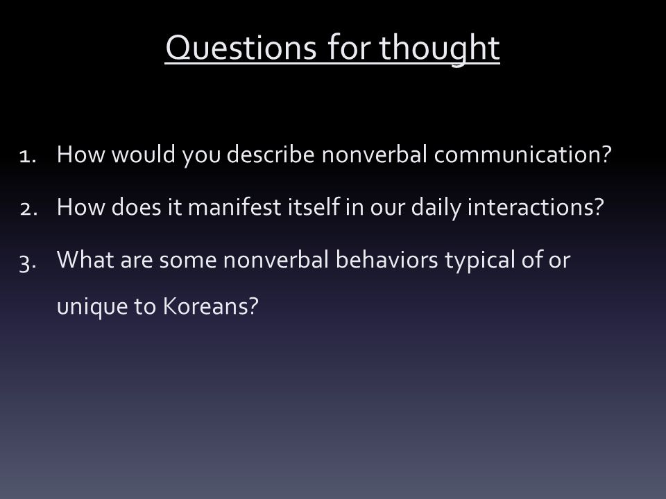 Questions for thought How would you describe nonverbal communication
