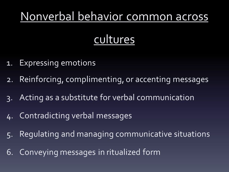Nonverbal behavior common across cultures