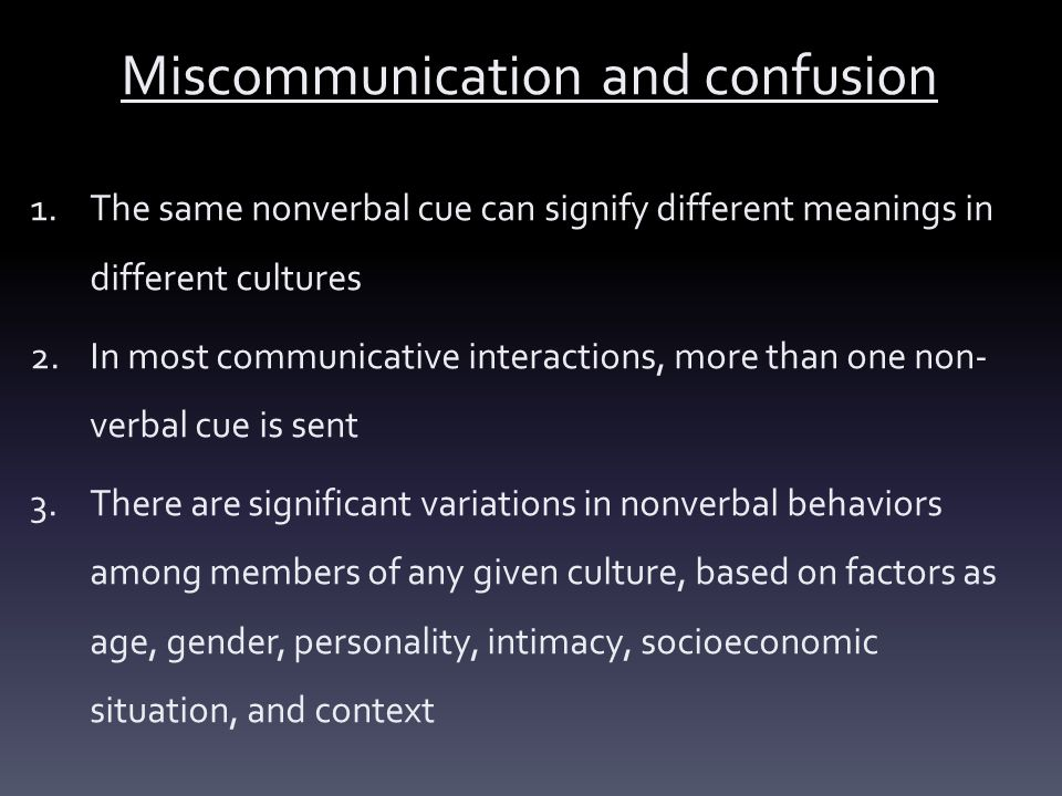 Miscommunication and confusion
