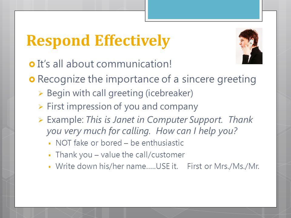 Respond Effectively It's all about communication!