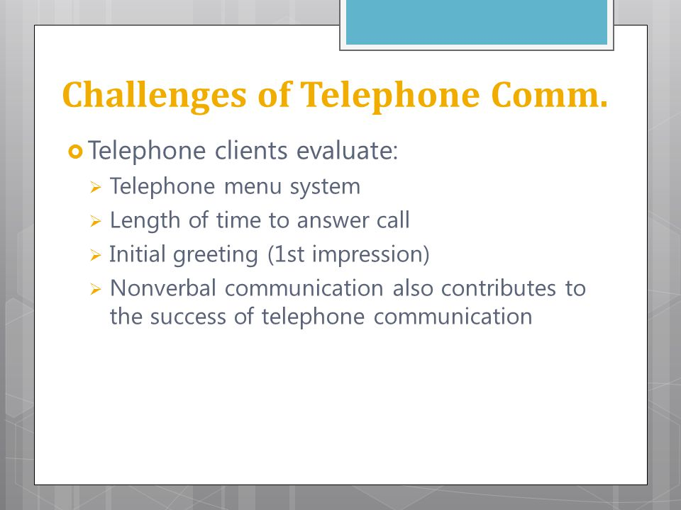 Challenges of Telephone Comm.