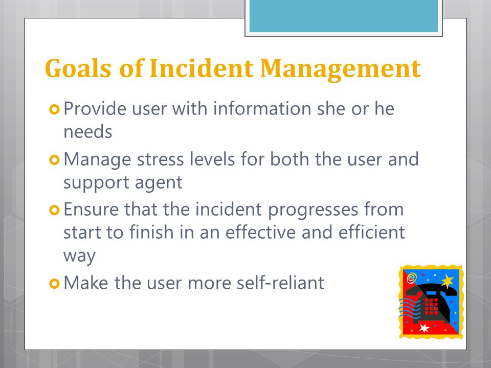 Goals of Incident Management