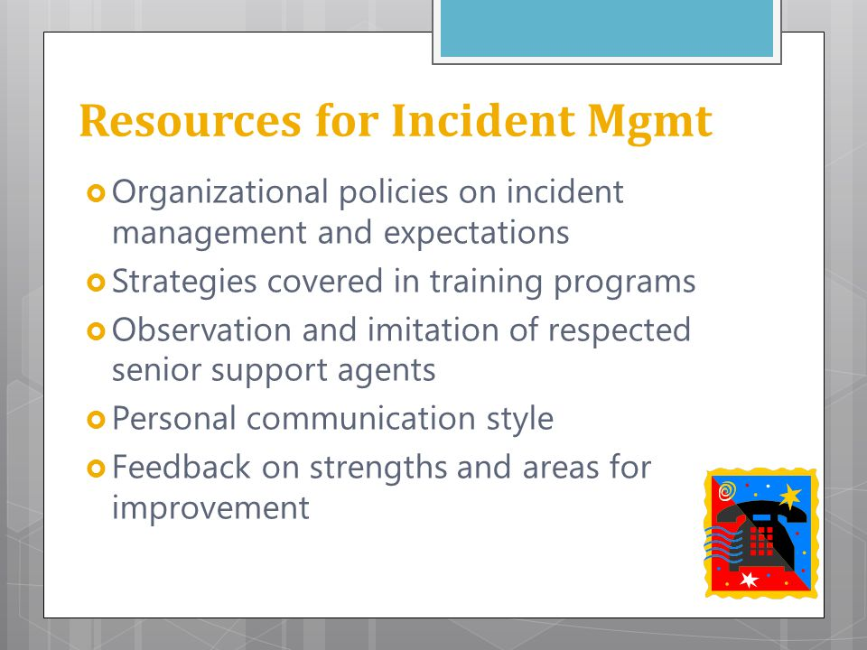Resources for Incident Mgmt