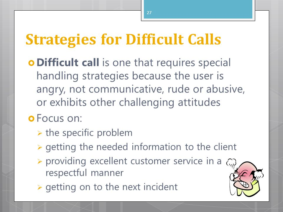 Strategies for Difficult Calls