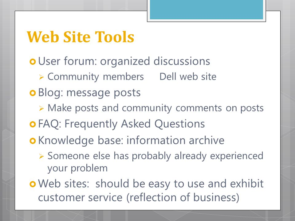 Web Site Tools User forum: organized discussions Blog: message posts