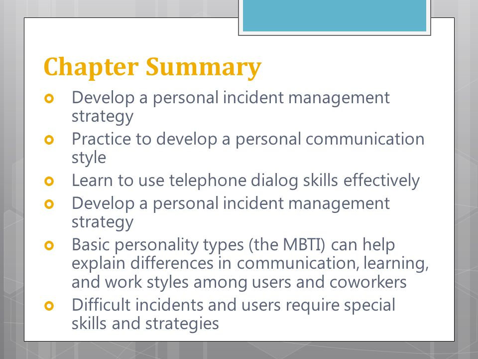 Chapter Summary Develop a personal incident management strategy