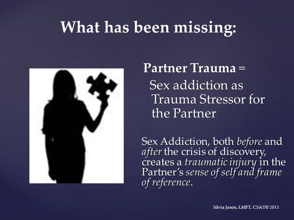 What has been missing: Partner Trauma =