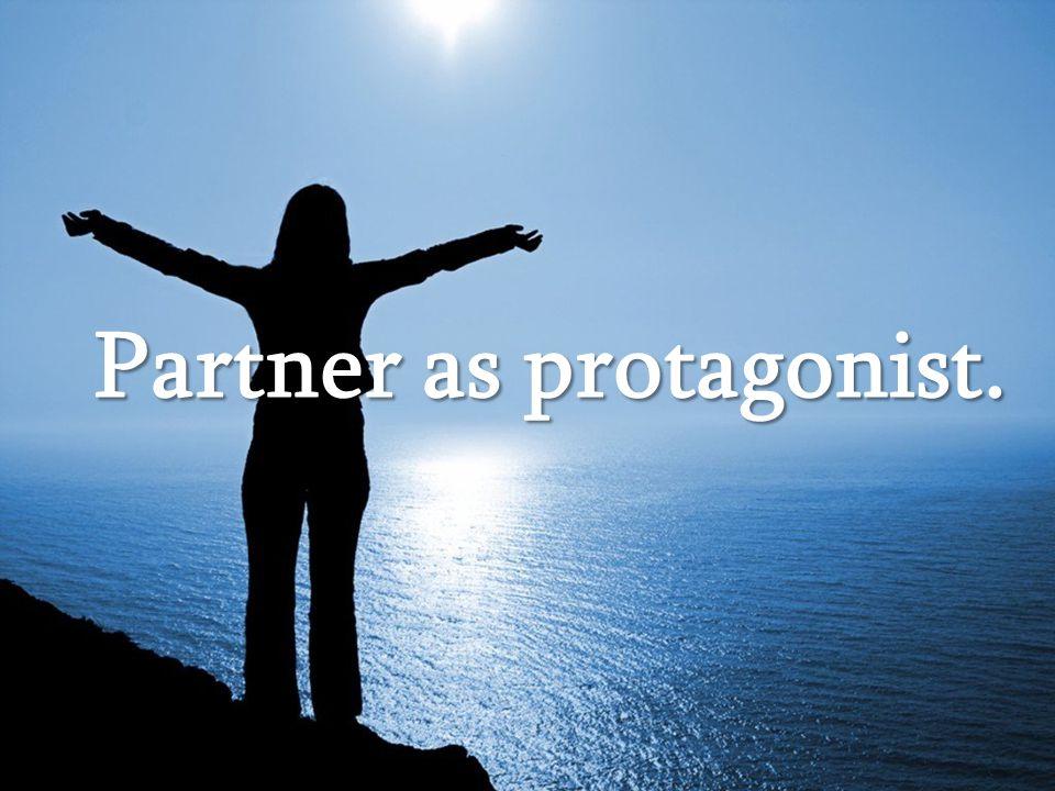 Partner as protagonist.
