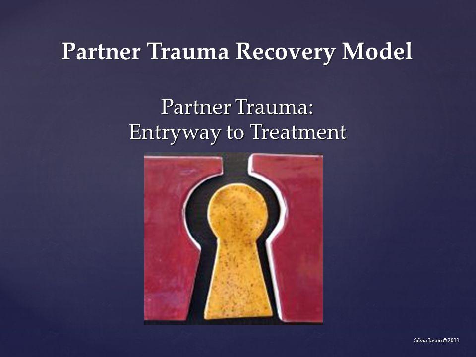 Partner Trauma: Entryway to Treatment