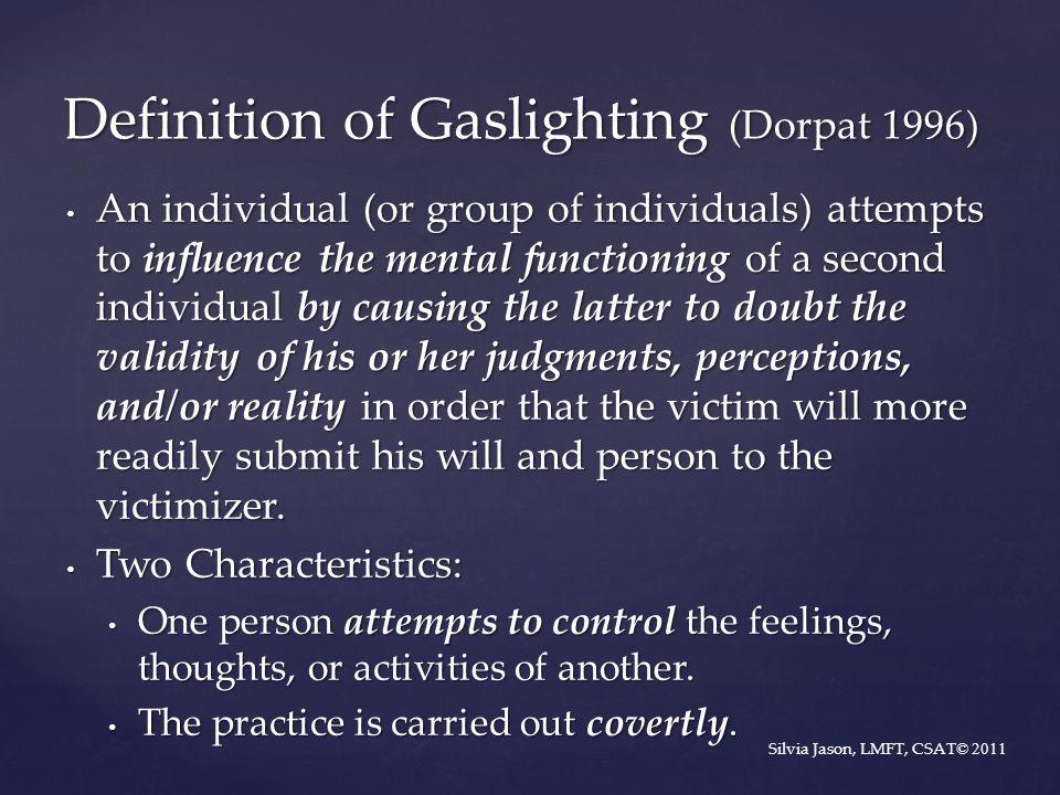 Definition of Gaslighting (Dorpat 1996)