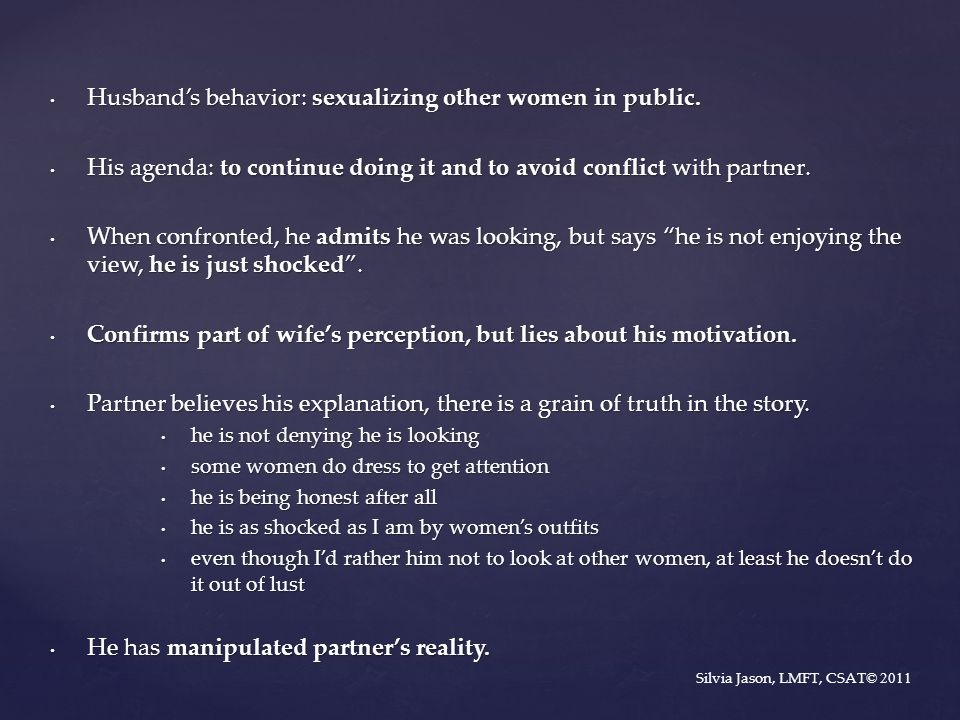 Husband's behavior: sexualizing other women in public.
