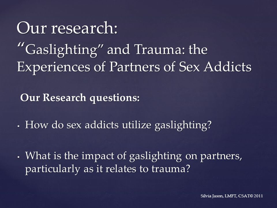 Our research: Gaslighting and Trauma: the Experiences of Partners of Sex Addicts