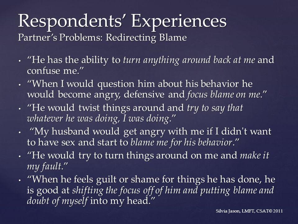 Respondents' Experiences Partner's Problems: Redirecting Blame