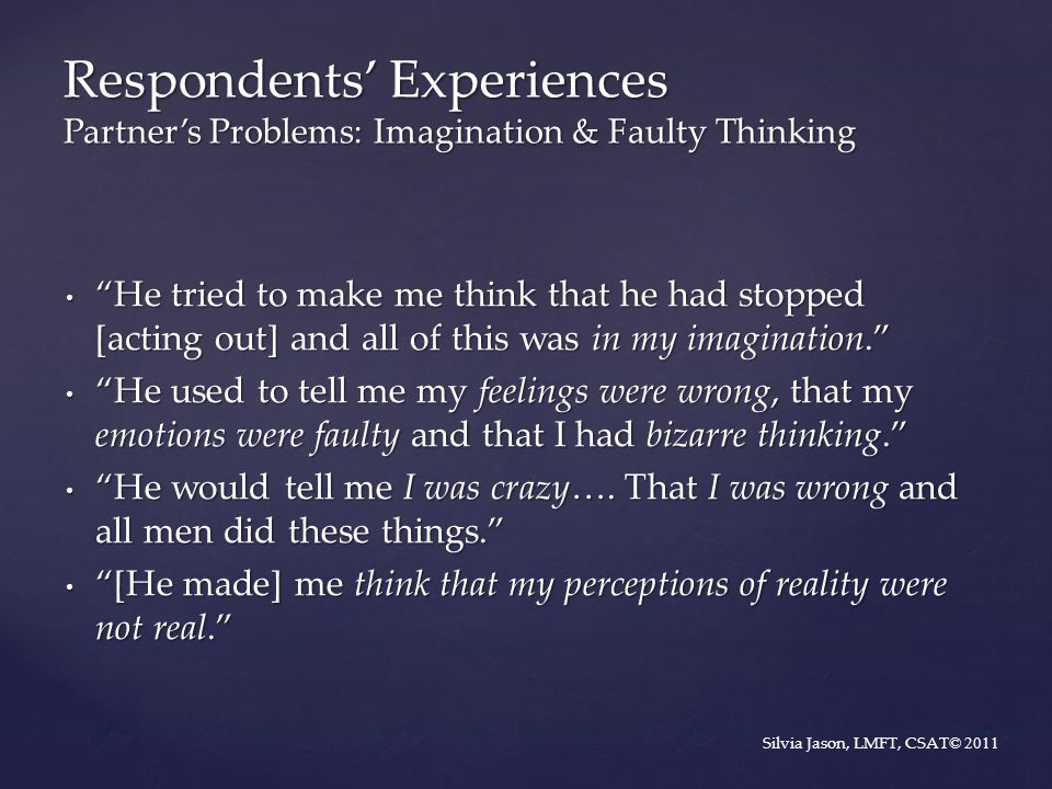 Respondents' Experiences Partner's Problems: Imagination & Faulty Thinking