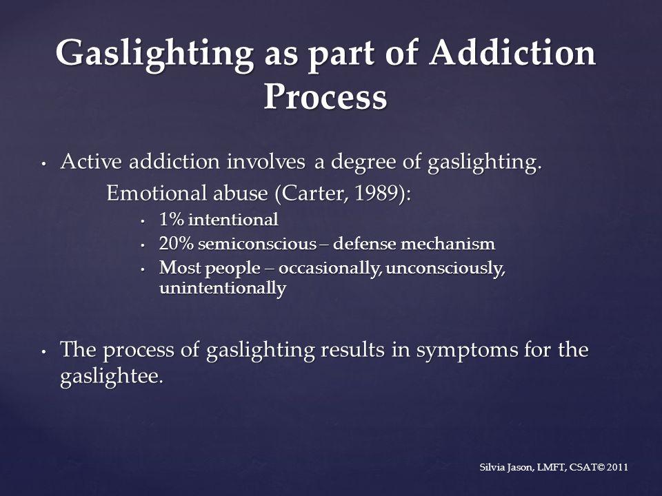 Gaslighting as part of Addiction Process