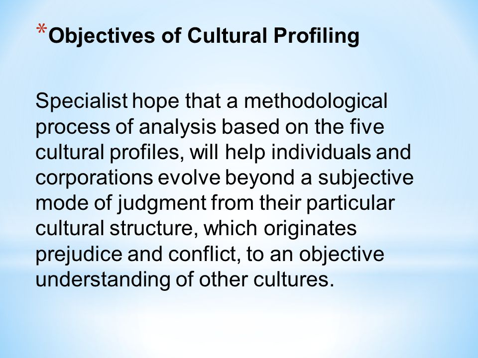 Objectives of Cultural Profiling