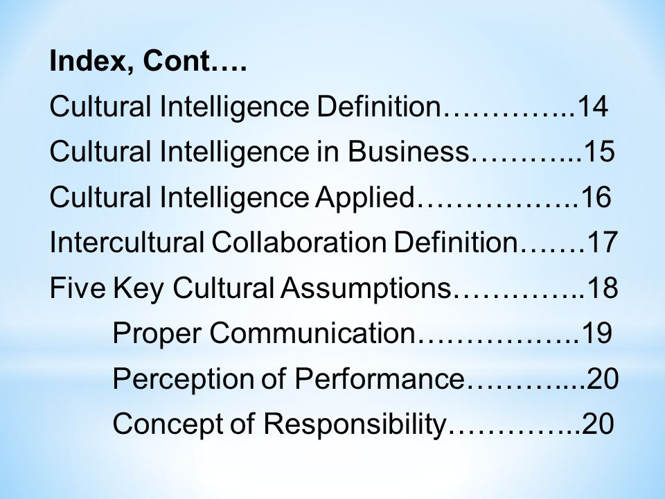 Index, Cont…. Cultural Intelligence Definition…………