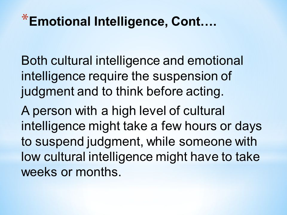 Emotional Intelligence, Cont….