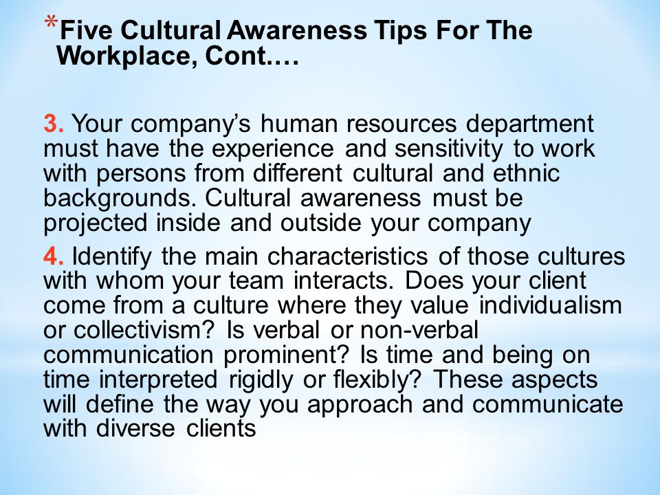 Five Cultural Awareness Tips For The Workplace, Cont.…