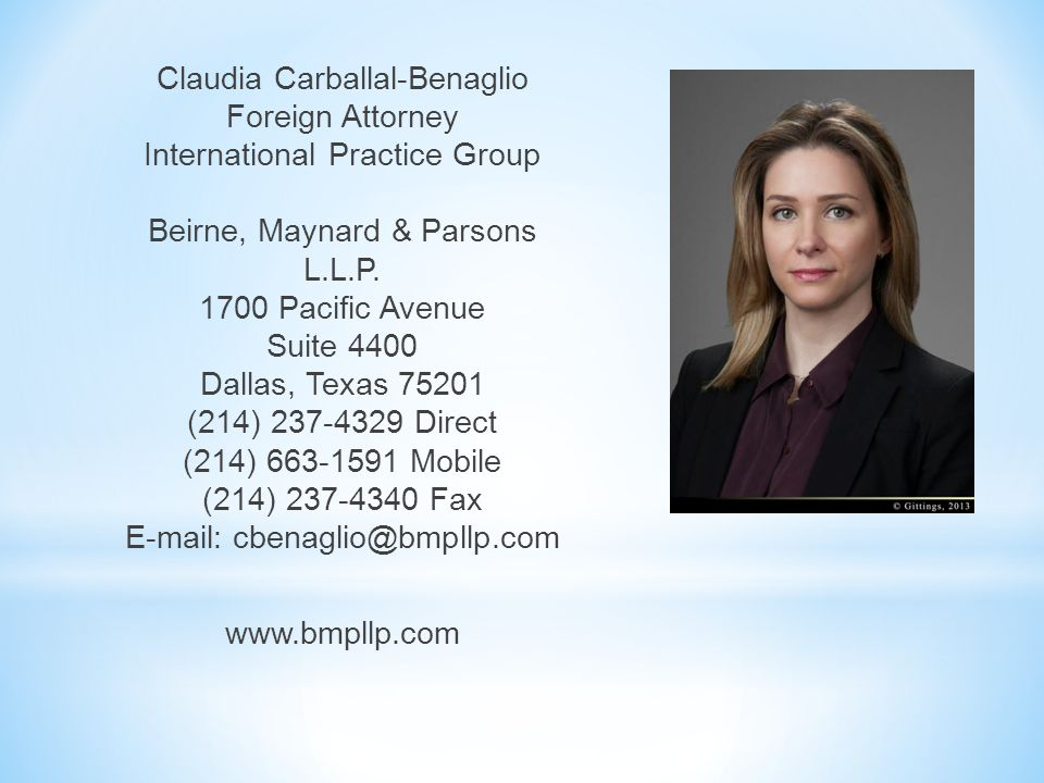 Claudia Carballal-Benaglio Foreign Attorney International Practice Group Beirne, Maynard & Parsons L.L.P.