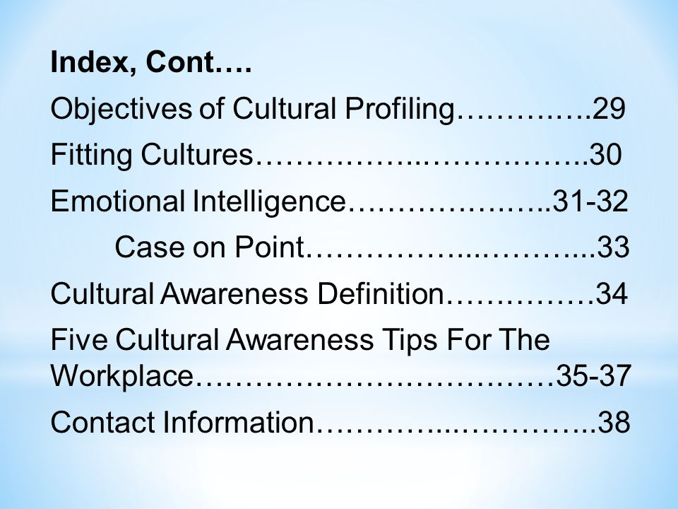 Index, Cont…. Objectives of Cultural Profiling………. …