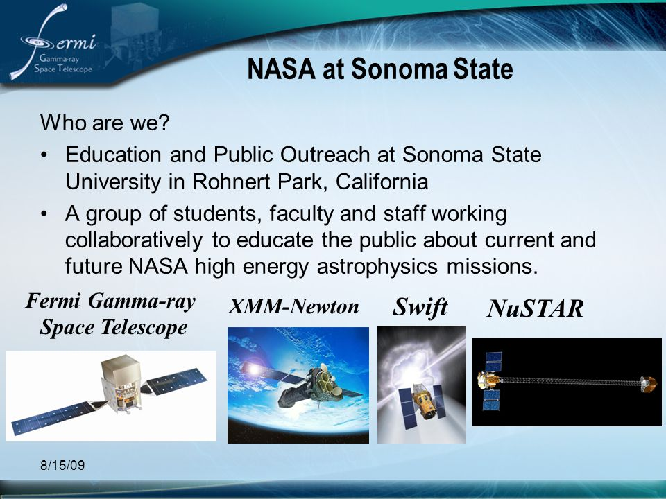 NASA at Sonoma State Swift NuSTAR Who are we