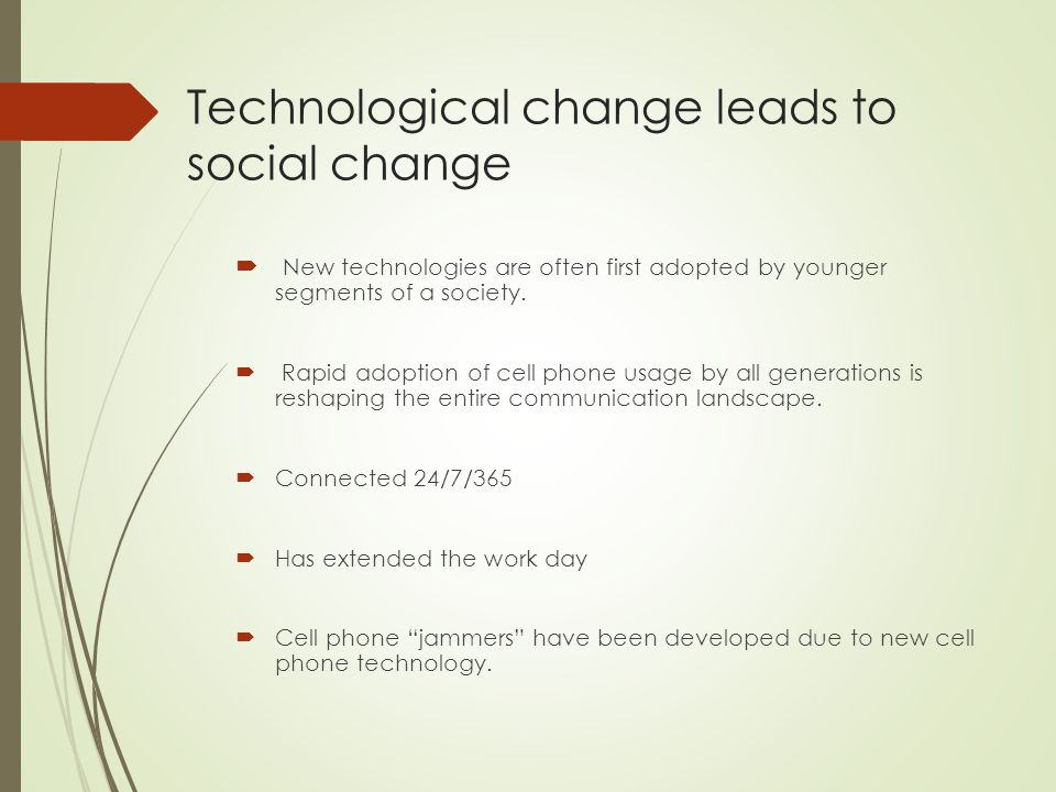 Technological change leads to social change