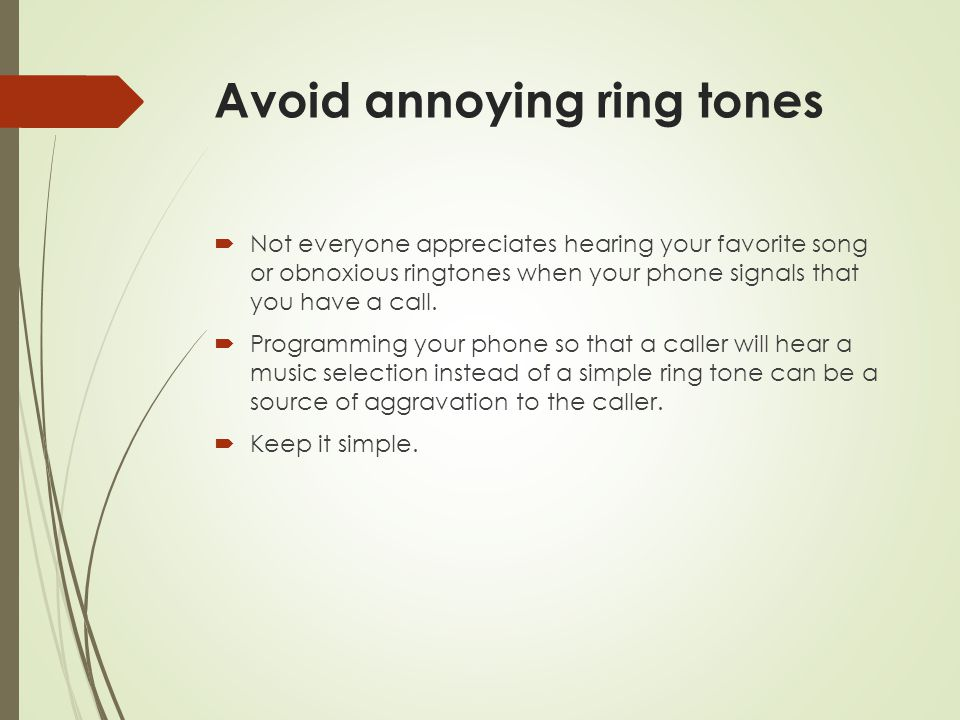 Avoid annoying ring tones
