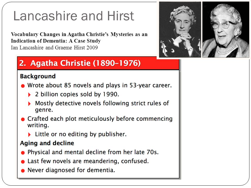 Lancashire and Hirst Vocabulary Changes in Agatha Christie's Mysteries as an Indication of Dementia: A Case Study.