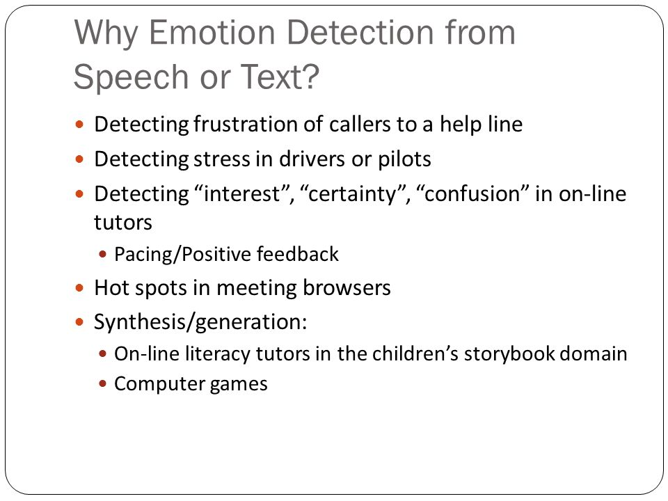 Why Emotion Detection from Speech or Text