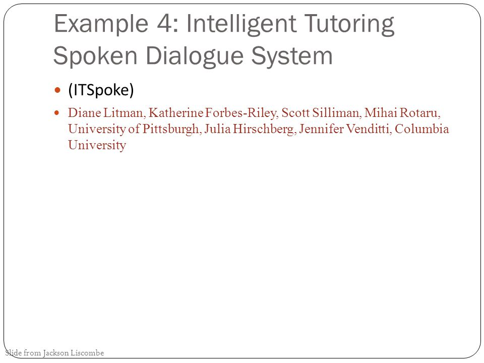 Example 4: Intelligent Tutoring Spoken Dialogue System