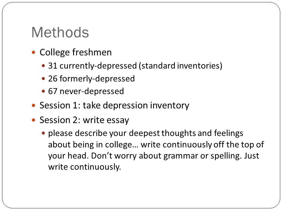 Methods College freshmen Session 1: take depression inventory