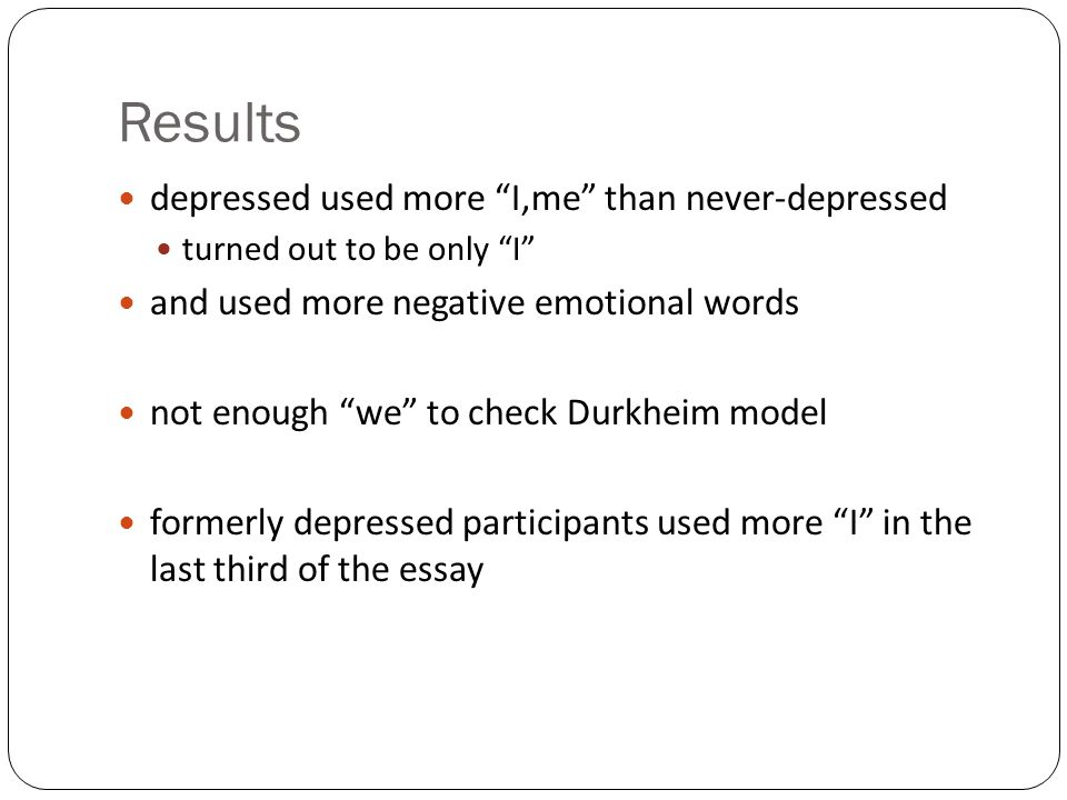 Results depressed used more I,me than never-depressed