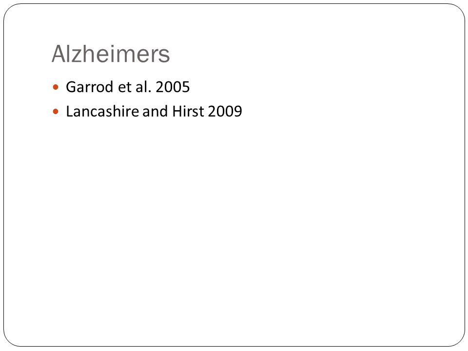 Alzheimers Garrod et al. 2005 Lancashire and Hirst 2009