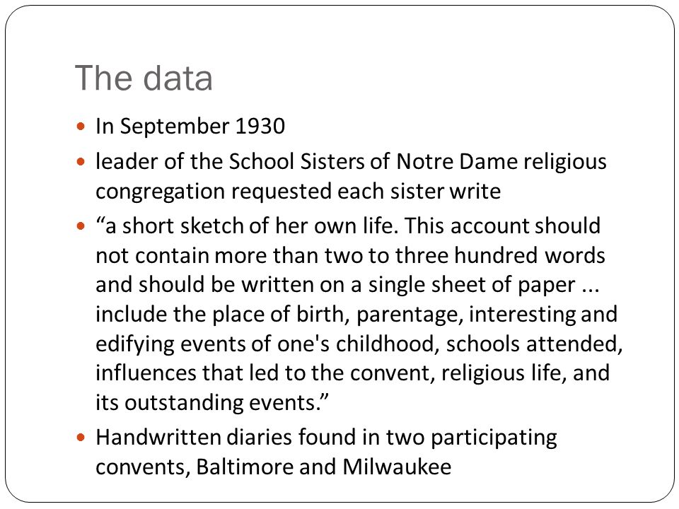The data In September 1930. leader of the School Sisters of Notre Dame religious congregation requested each sister write.