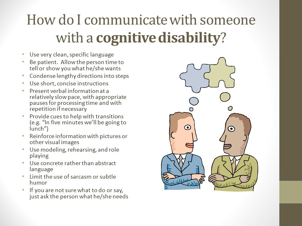 How do I communicate with someone with a cognitive disability