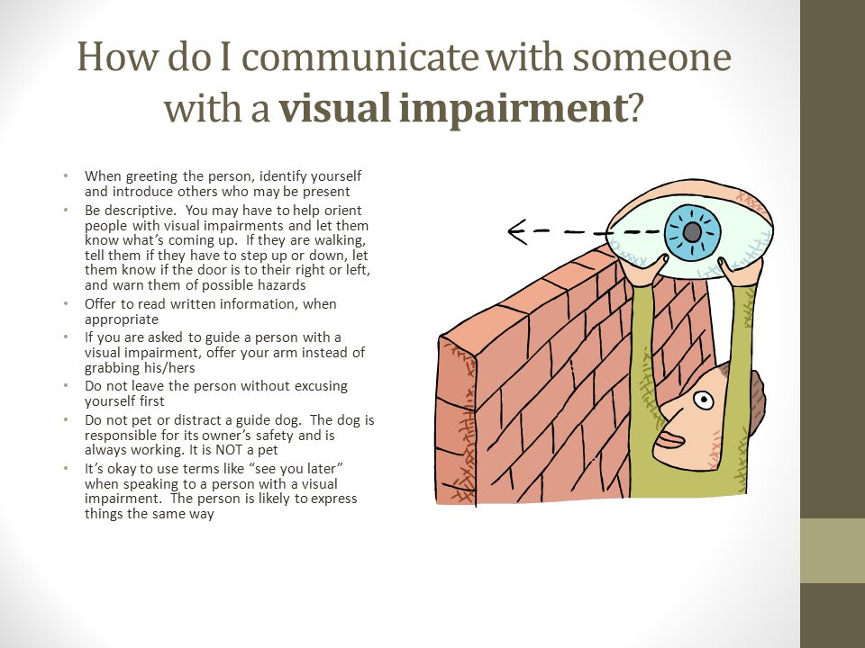 How do I communicate with someone with a visual impairment