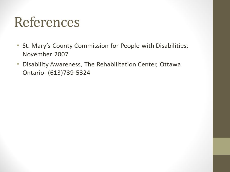 References St. Mary's County Commission for People with Disabilities; November 2007.