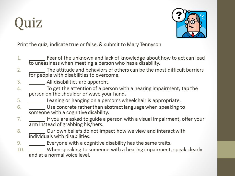 Quiz Print the quiz, indicate true or false, & submit to Mary Tennyson