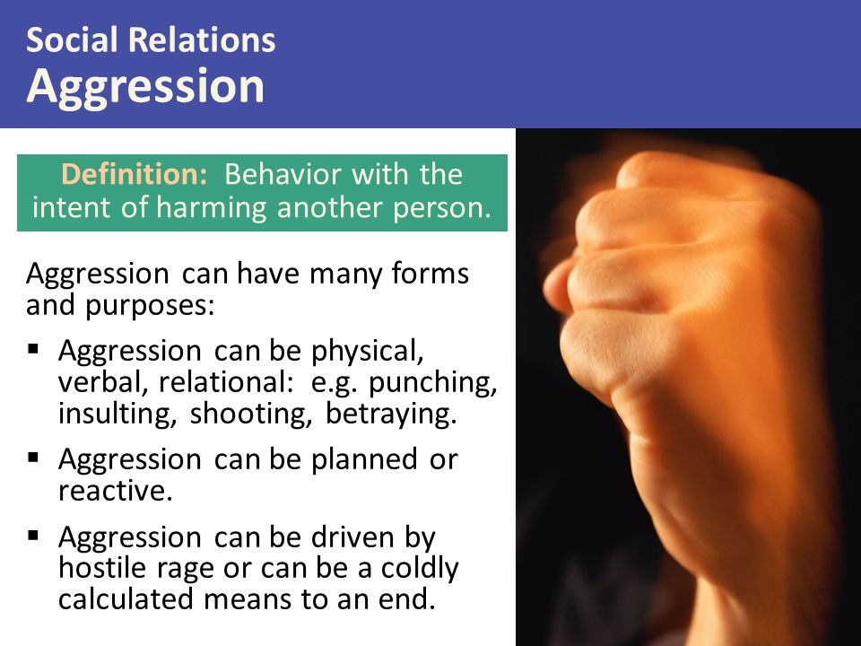 Definition: Behavior with the intent of harming another person.