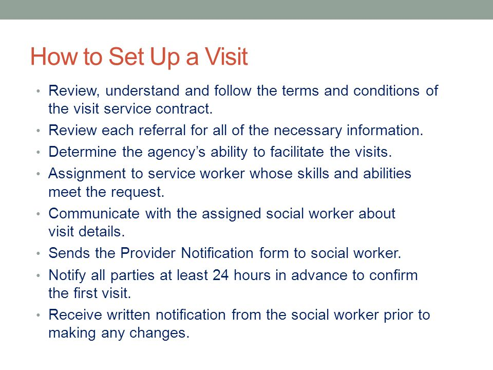 How to Set Up a Visit Review, understand and follow the terms and conditions of the visit service contract.