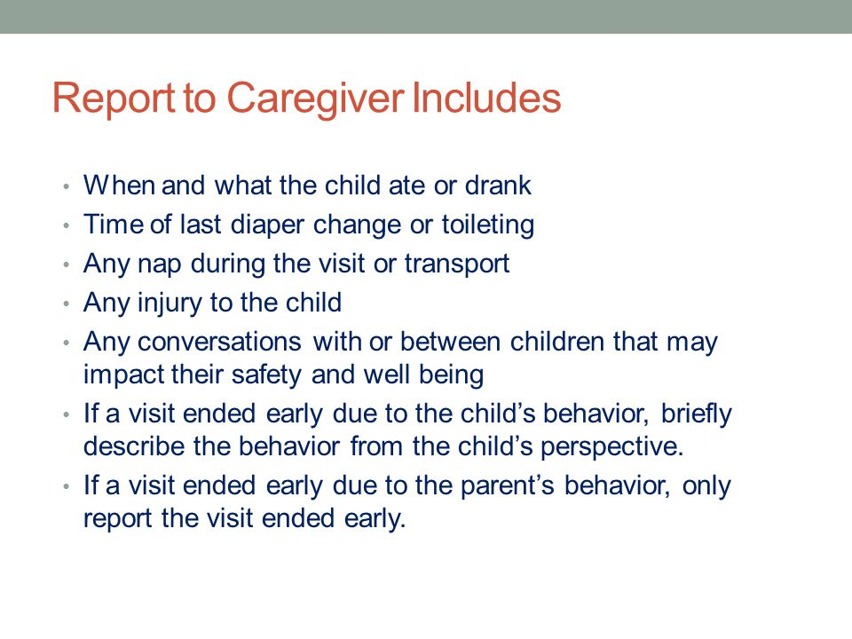 Report to Caregiver Includes