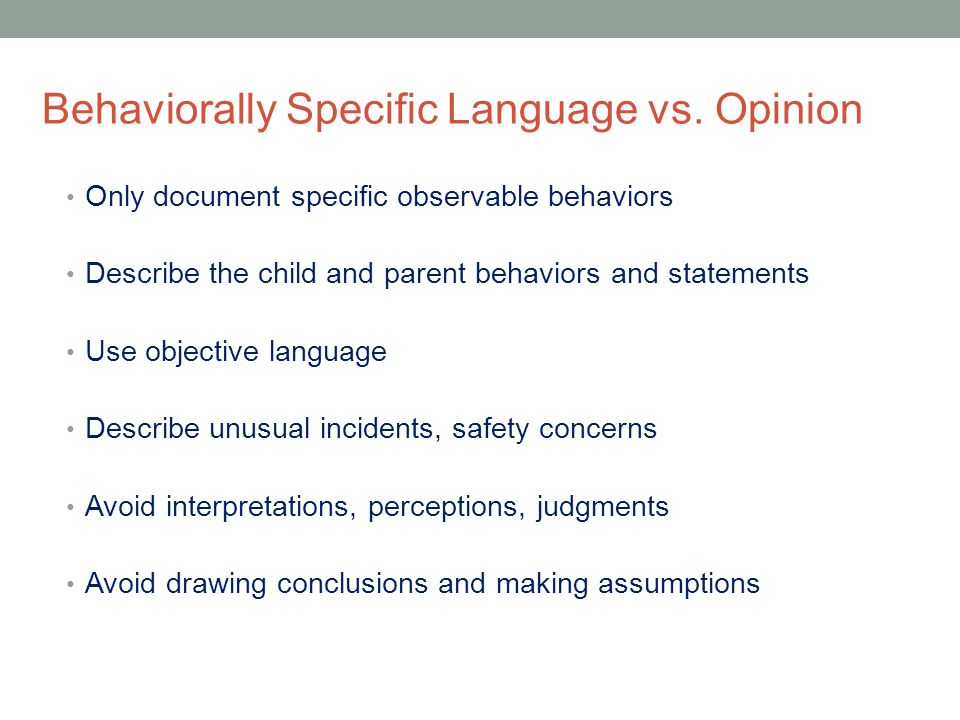 Behaviorally Specific Language vs. Opinion