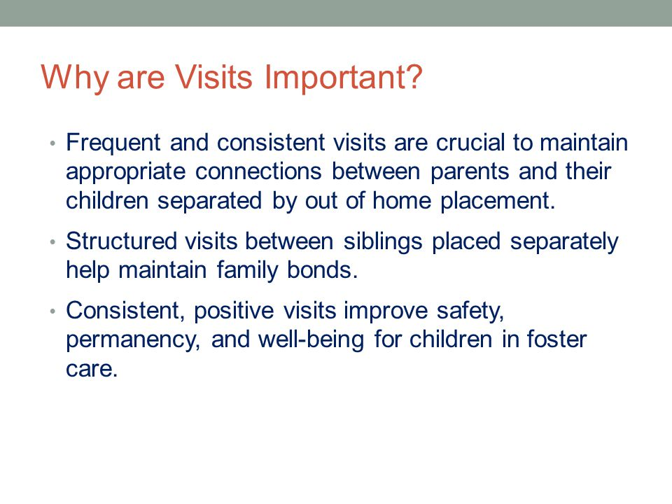 Why are Visits Important