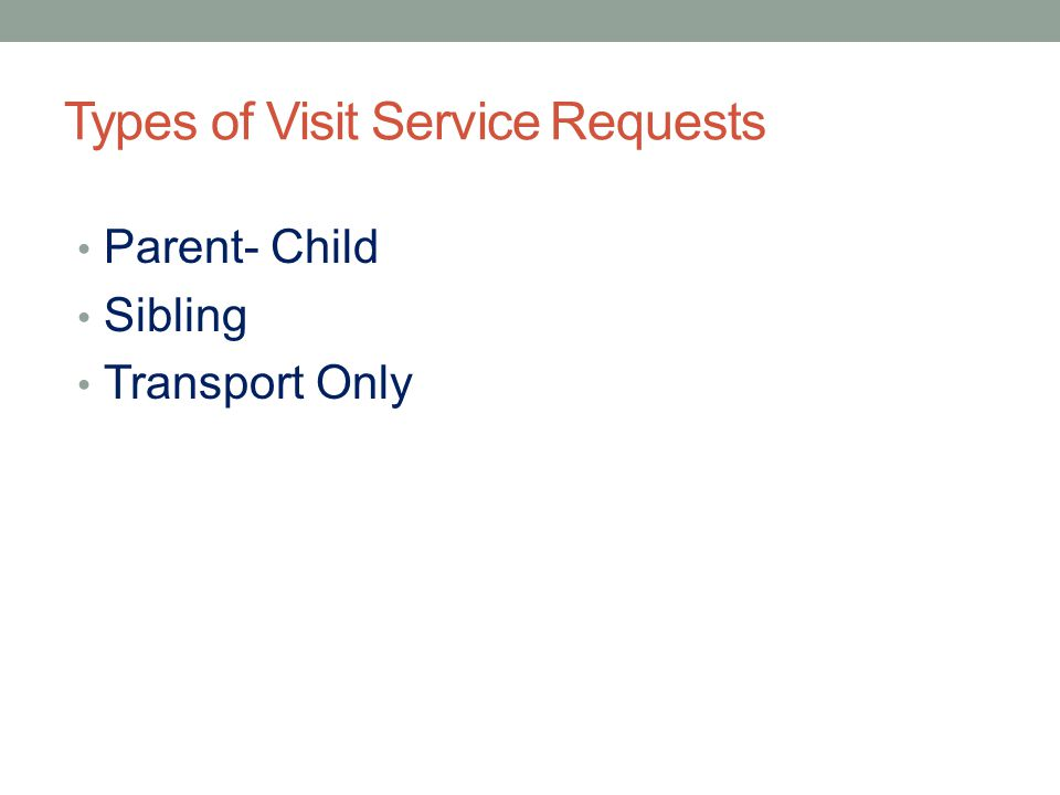 Types of Visit Service Requests