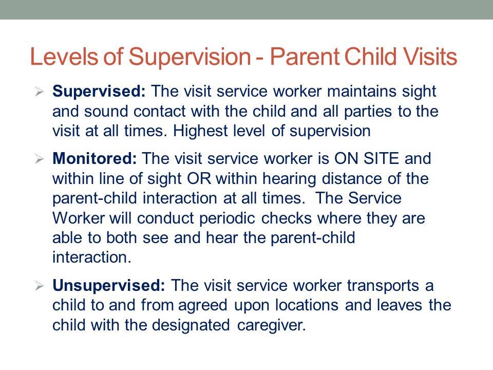 Levels of Supervision - Parent Child Visits