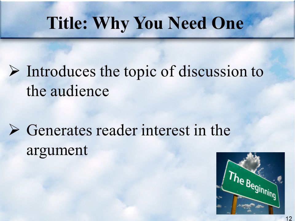 Title: Why You Need One Introduces the topic of discussion to the audience.