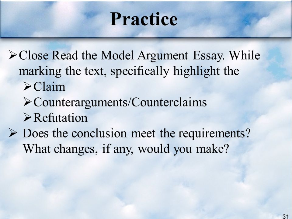 Practice Close Read the Model Argument Essay. While marking the text, specifically highlight the. Claim.