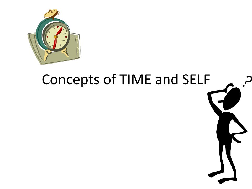 Concepts of TIME and SELF